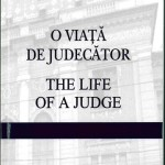 O viaţă de judecǎtor – The life of a judge